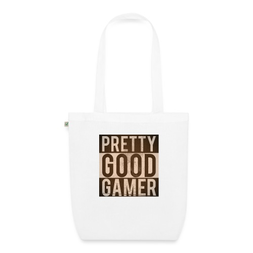 PRETTY GOOD GAMER. - EarthPositive Tote Bag