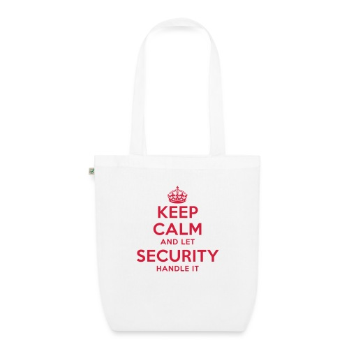 keep calm and let security handle it - Bio-Stoffbeutel