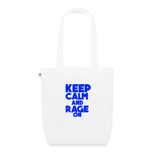 KeepCalmAndRageOn - EarthPositive Tote Bag