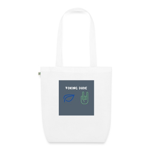 Toking DUDE - EarthPositive Tote Bag