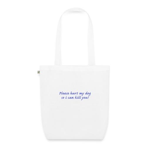 Please hurt my dog - Ekologisk tygväska