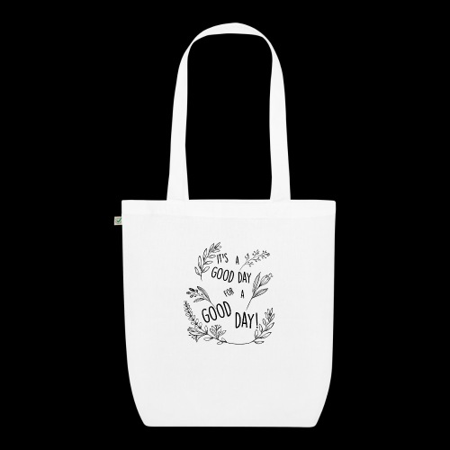 It's a good day for a good day! - Floral Design - Borsa ecologica in tessuto