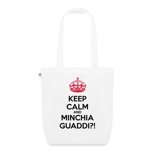 Minchia guaddi Keep Calm - Borsa ecologica in tessuto