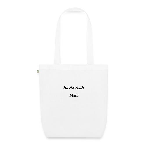 Ha Ha Yeah Man - EarthPositive Tote Bag