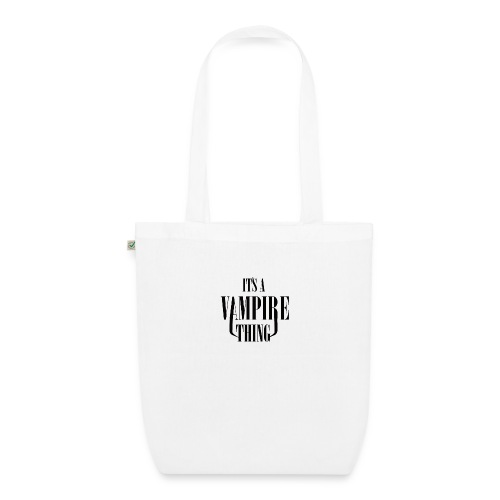 Its a Vampire Thing Bag - EarthPositive Tote Bag