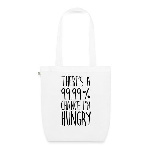 There`s a 99,99% Chance I'm Hungry - Bio-Stoffbeutel