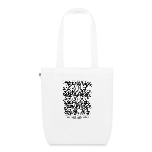 SAD AS F * CK - EarthPositive Tote Bag