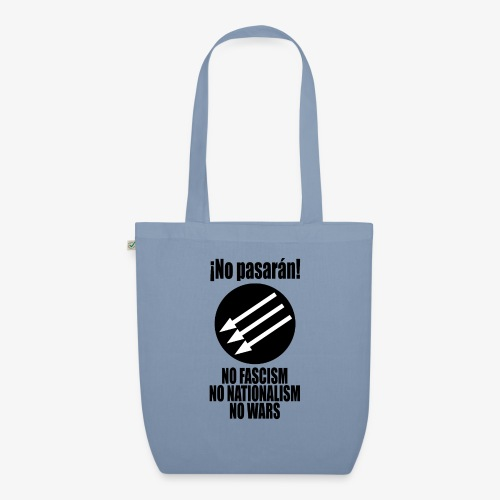 No pasaran! - No Fascism, No Nationalism, No Wars - EarthPositive Tote Bag