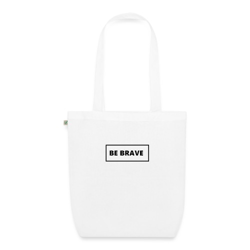 BE BRAVE Tshirt - Bio stoffen tas