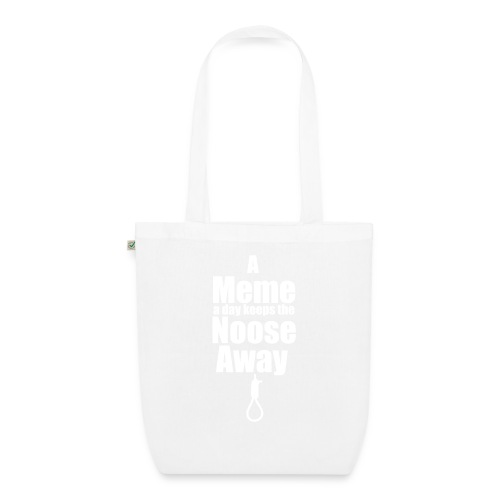 A Meme a day keeps the Noose Away [w] - EarthPositive Tote Bag