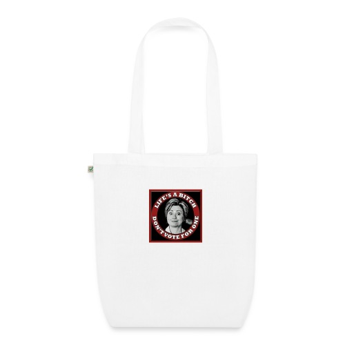 Don't Vote Hilary - EarthPositive Tote Bag