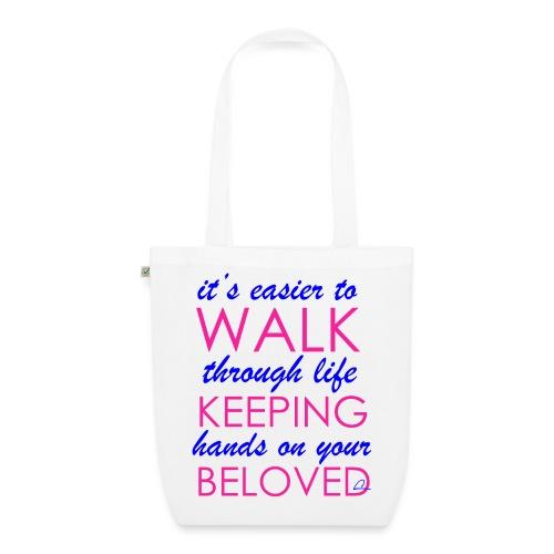 it's easier to walk through life... - Luomu-kangaskassi
