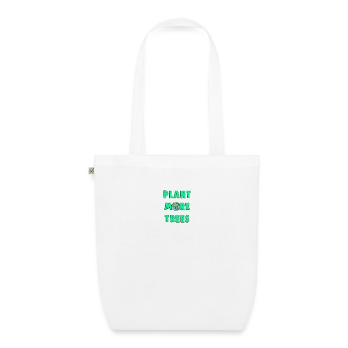 Plant More Trees Global Warming Climate Change - EarthPositive Tote Bag