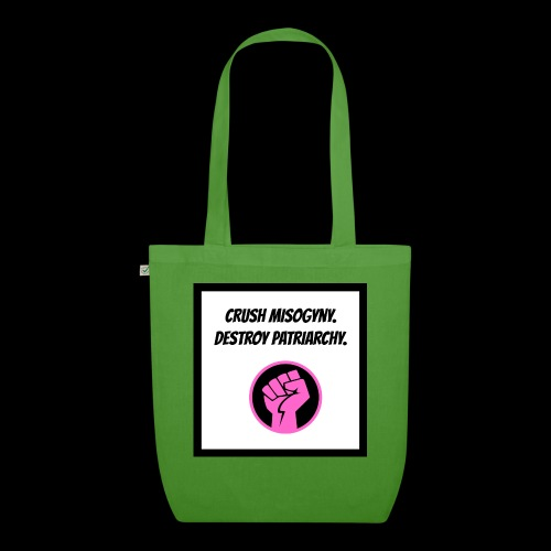 Crush misoginy. Destroy patriarchy. - EarthPositive Tote Bag