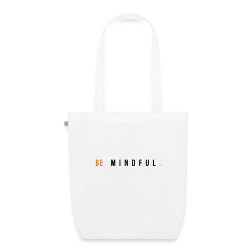 BE MINDFUL. SEI ACHTSAM VON MEDITATIONSKUNST - Bio-Stoffbeutel