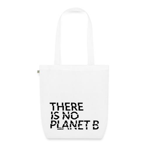 there is no planet b - Bio-Stoffbeutel