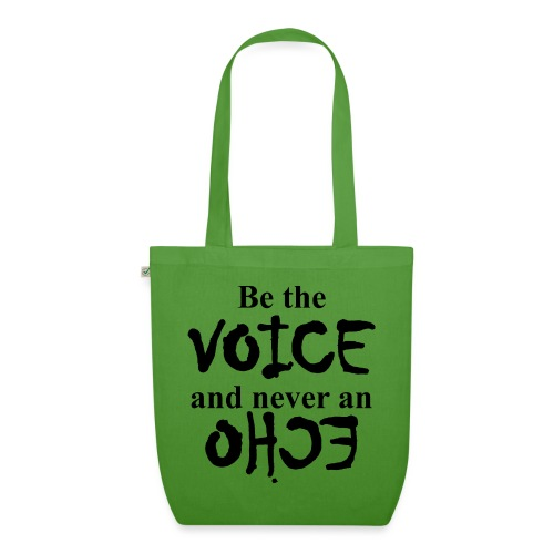 Be the VOICE and never an ECHO - Bio-Stoffbeutel