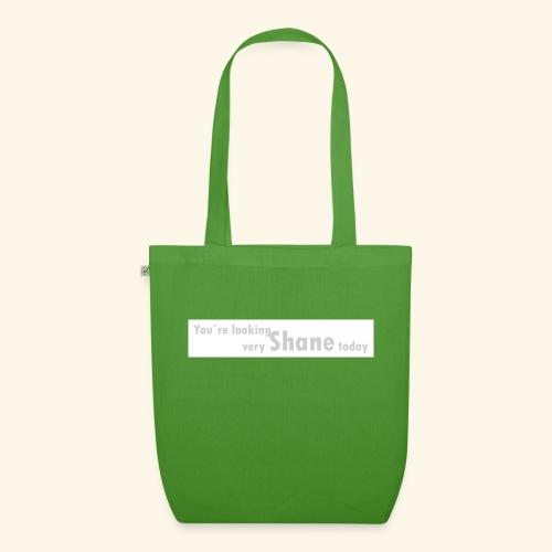 You`re looking very Shane today - Ekologiczna torba materiałowa