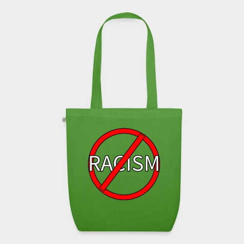 No to racism. - EarthPositive Tote Bag