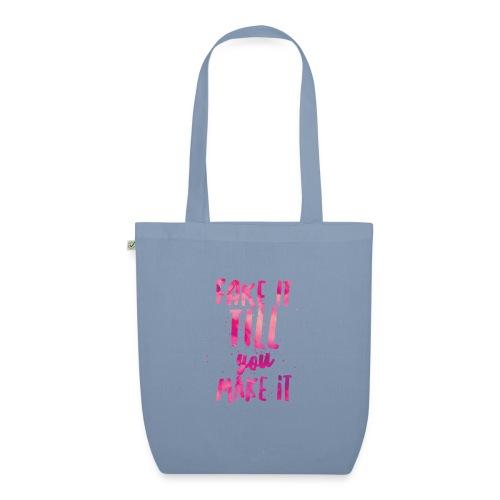 Fake it till you make it - Bolsa de tela ecológica