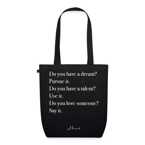 Do you have a dream? Pursue it. Do it. - EarthPositive Tote Bag