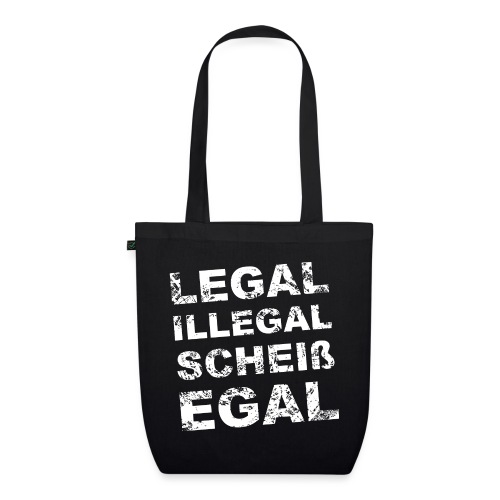 Legal Illegal Scheißegal - Bio-Stoffbeutel