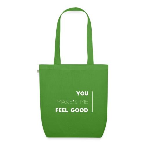 You make's me feel good - Bolsa de tela ecológica