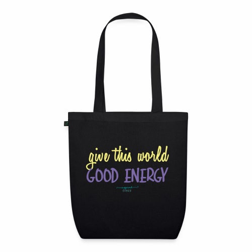 Give this world good energy - EarthPositive Tote Bag