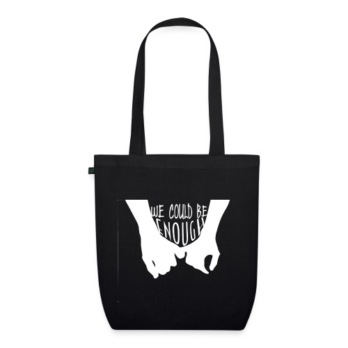 wecouldbeenoughwt png - EarthPositive Tote Bag