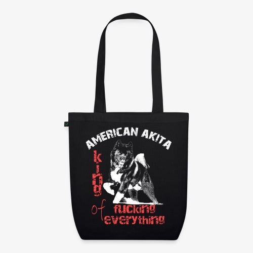 American Akita - King of fucking everything - EarthPositive Tote Bag