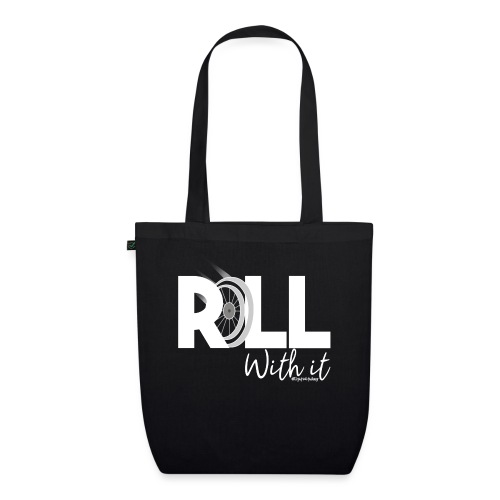 Amy's 'Roll with it' design (white text) - EarthPositive Tote Bag
