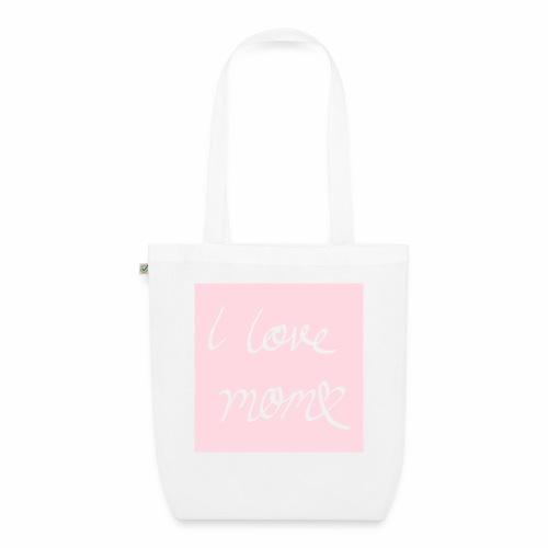 I love my mom - Luomu-kangaskassi