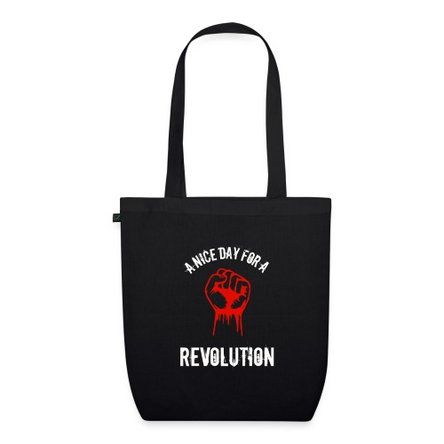 a nice day for a revolution - EarthPositive Tote Bag