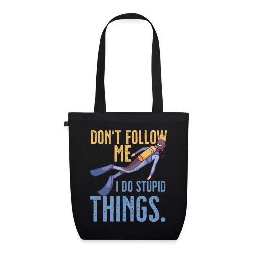 Don't follow me I do stupid things - Bio-Stoffbeutel