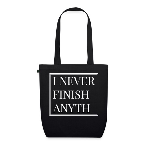 I NEVER FINISH - EarthPositive Tote Bag