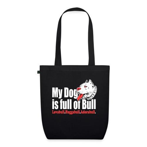My Dog is full of Bull Lovabull, Huggabull, Adorab - Ekologiczna torba materiałowa