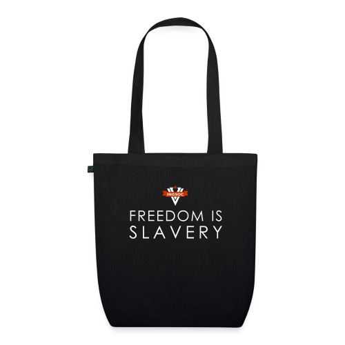 INGSOC - FREEDOM IS SLAVERY - EarthPositive Tote Bag