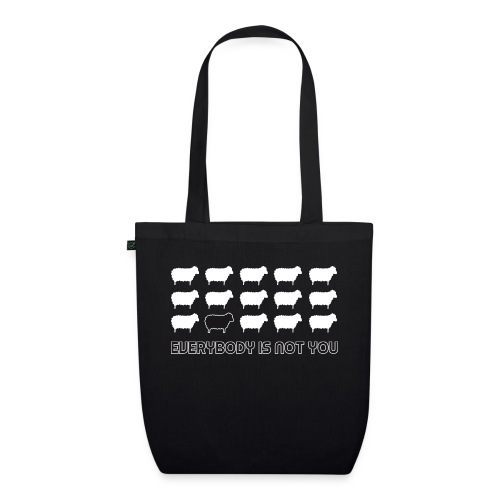 everybody is not you - EarthPositive Tote Bag