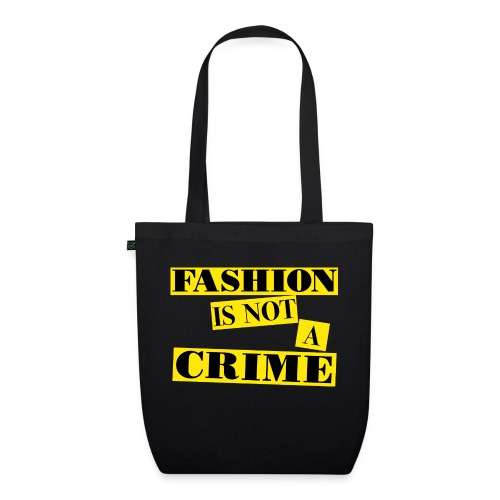 FASHION IS NOT A CRIME - EarthPositive Tote Bag
