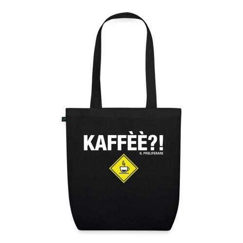 KAFFÈÈ?! - Maglietta da donna by IL PROLIFERARE - Borsa ecologica in tessuto