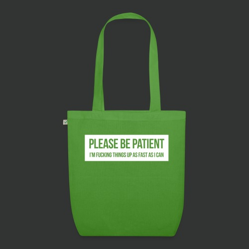 Please be patient - EarthPositive Tote Bag