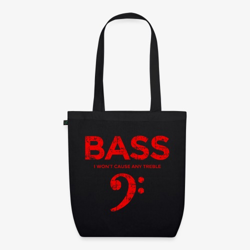 BASS I wont cause any treble (Vintage/Rot) Bassist - Bio-Stoffbeutel