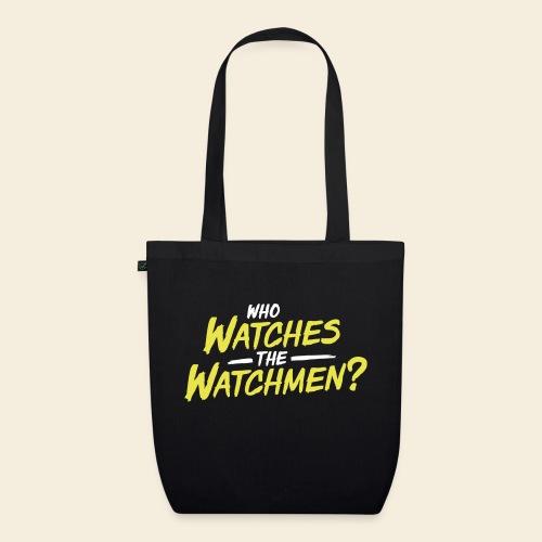 Who Watches The Watchmen? - Bio-Stoffbeutel