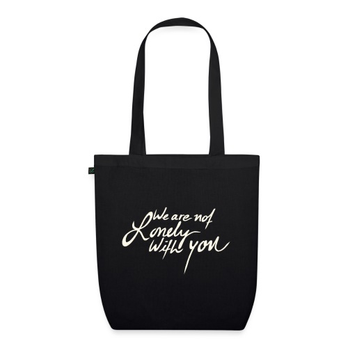 We Are Not Lonely With You - WeAreBulletproof - EarthPositive Tote Bag
