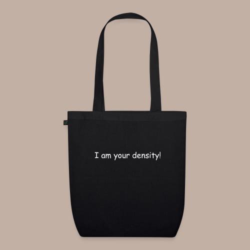 I am your density - Bio-Stoffbeutel