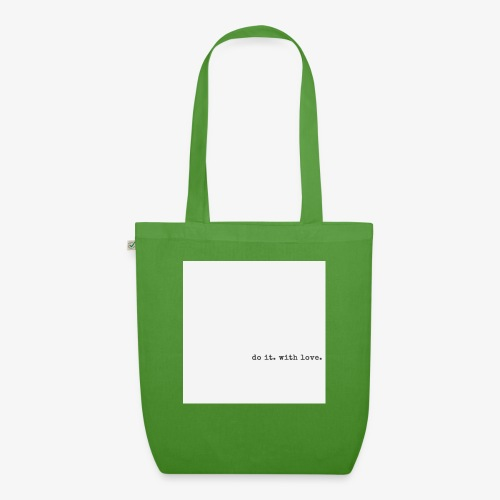 do it with love - EarthPositive Tote Bag
