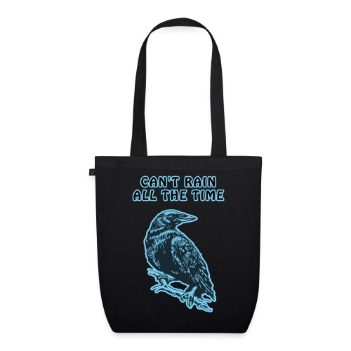 Cyan Crow - Can't Rain All The Time - EarthPositive Tote Bag