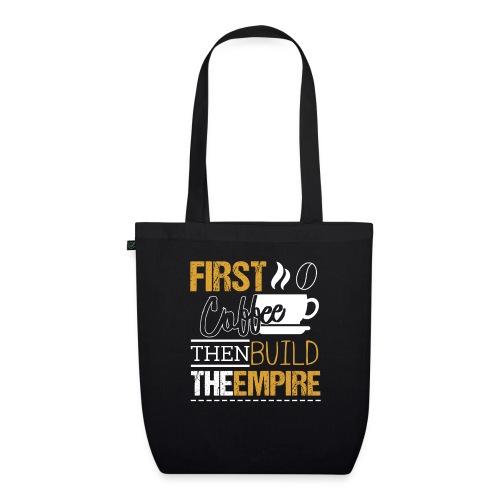 First Coffee Then Build The Empire - Bio-Stoffbeutel