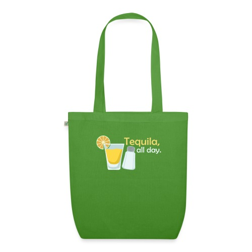 Tequila all day - EarthPositive Tote Bag