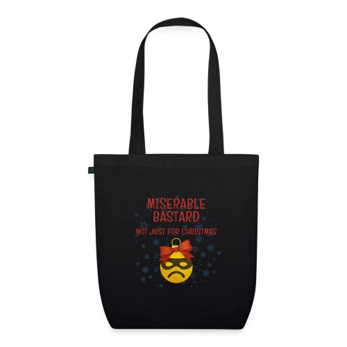 Miserable Bastard - EarthPositive Tote Bag